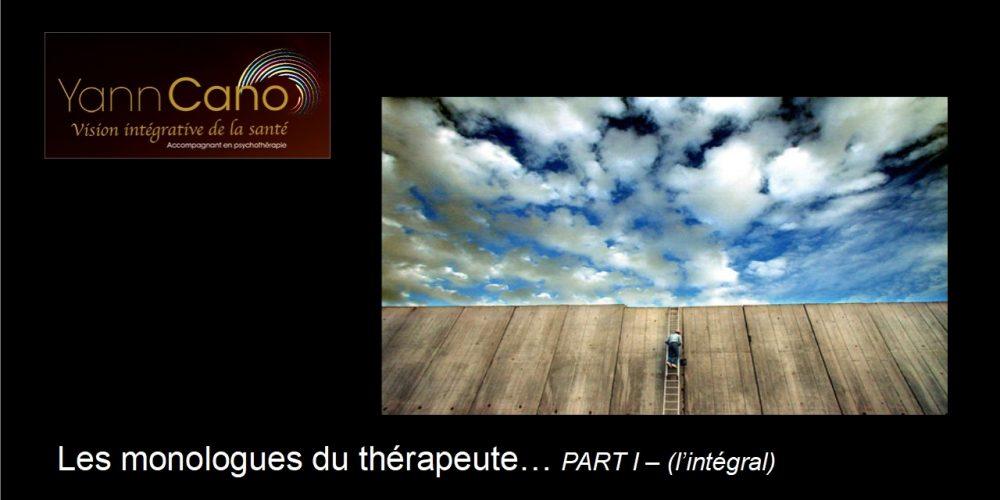 Les monologues du thérapeute – Part I- L'intégrale
