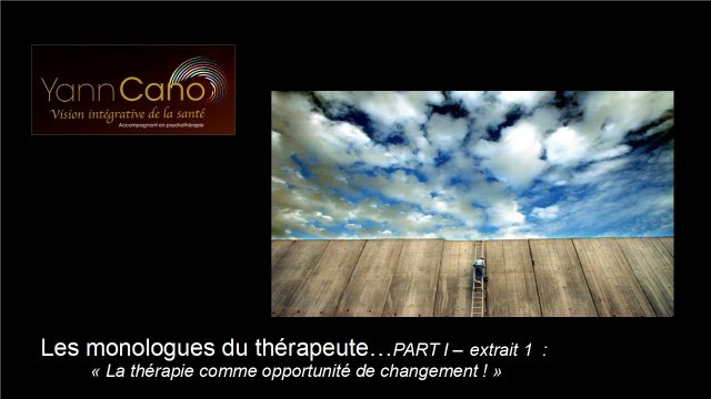 Les monologues du thérapeute – Part I – Extrait 1
