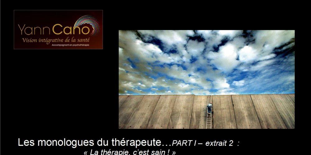Les monologues du thérapeute – PART I – extrait 2